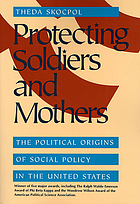 Protecting soldiers and mothers : the political origins of social policy in the United States