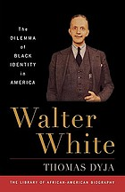 Walter White : the dilemma of Black identity in America