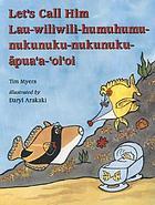 Let's call him Lau-wiliwili-humuhumu-nukunuku-nukunuku-āpua'a-'oi'oi