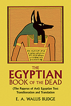 The Book of the dead : the papyrus of Ani in the British Museum