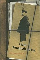The anarchists : a picture of civilization at the close of the nineteenth century