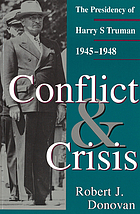 Conflict and crisis : the Presidency of Harry S. Truman, 1945-1948