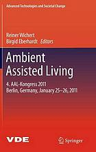 Ambient assisted living : 5. AAL-Kongress 2012 Berlin, Germany, January 24-25, 2012 Ambient Assisted Living