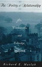The poetry of relationship : the Wordsworths and Coleridge, 1797-1800