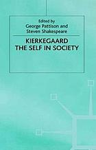 Kierkegaard : the self in society