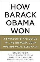 How Barack Obama won : a state-by-state guide to the historic 2008 presidential election