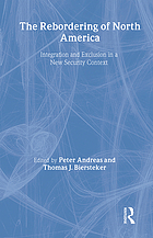 The rebordering of North America : integration and exclusion in a new security context