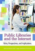 Public libraries and the Internet : roles, perspectives, and implications