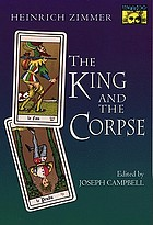 The king and the corpse; tales of the soul's conquest of evil
