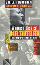 Women resist globalization : mobilizing for livelihood and rights
