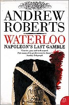 Waterloo : Napoleon's last gamble