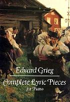 Complete lyric pieces : for piano