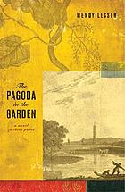 The pagoda in the garden : a novel in three parts