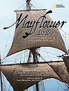 Mayflower 1620 : a new look at a pilgrim voyage