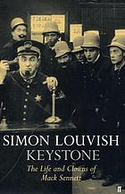 Keystone, the life and clowns of Mack Sennett