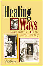 Healing ways : Navajo health care in the twentieth century