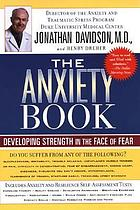 The anxiety book : developing strength in the face of fear