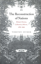 The reconstruction of nations Poland, Ukraine, Lithuania, Belarus, 1569-1999