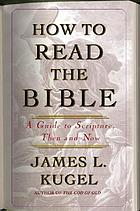 How to read the Bible : a guide to Scripture, then and now