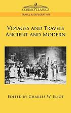 Voyages and travels; ancient and modern