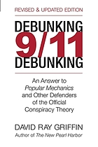 Debunking 9/11 debunking : an answer to Popular mechanics and other defenders of the official conspiracy theory