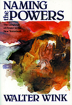 Naming the powers : the language of power in the New Testament
