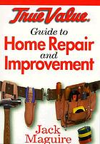 True Value guide to home repair and improvement
