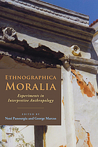 Ethnographica moralia : experiments in interpretive anthropology