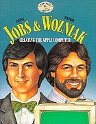 Steven Jobs & Stephen Wozniak : creating the Apple computer