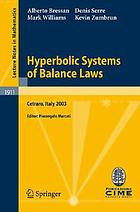 Hyperbolic systems of balance laws lectures given at the C.I.M.E. Summer School held in Cetraro, Italy, July 14-21, 2003
