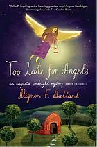 Too late for angels : an Augusta Goodnight mystery (with recipes)