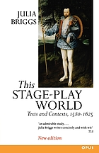 This stage-play world : texts and contexts, 1580-1625