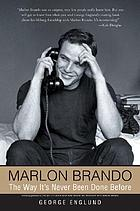 Marlon Brando : the way it's never been done before