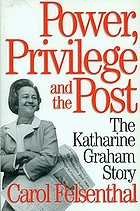 Power, privilege, and the Post : the Katharine Graham story