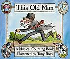 This old man : a musical counting book