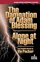 Damnation of Adam Blessing ; Alone at night