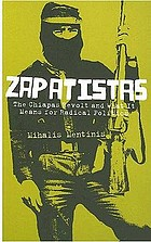 Zapatistas : the Chiapas revolt and what it means for radical politics