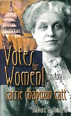 Votes for women! : the story of Carrie Chapman Catt