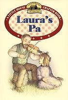 Laura's pa : adapted from the text by Laura Ingalls Wilder