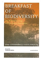 Breakfast of biodiversity : the political ecology of rain forest destruction