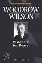 Woodrow Wilson : visionary for peace