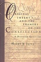 Original intent & the framers of the Constitution : a disputed question