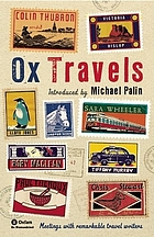 Oxtravels : meetings with remarkable travel writers