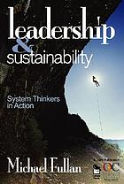 Leadership & sustainability : system thinkers in action