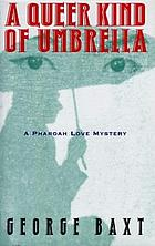 A queer kind of umbrella : a Pharoah Love mystery