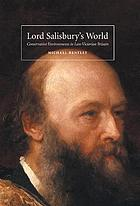 Lord Salisbury's world conservative environments in late-Victorian Britain