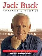 Jack Buck : forever a winner