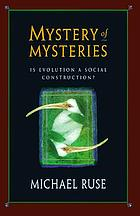 Mystery of mysteries : is evolution a social construction?