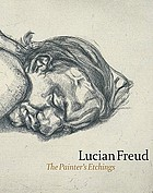 Lucian Freud : the painter's etchings