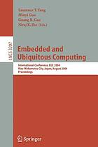 Embedded and ubiquitous computing international conference, EUC 2007, Taipei, Taiwan, December 17-20, 2007 : proceedings